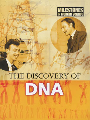 The Discovery of DNA - Milestones in Modern Science S. (Hardback)