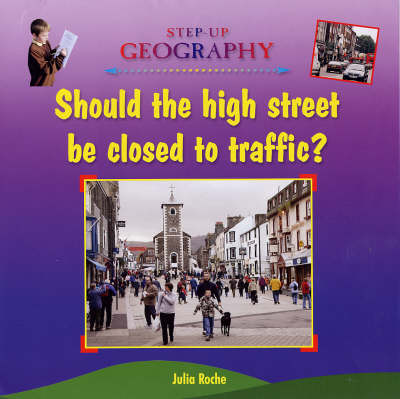 Should the High Street be Closed to Traffic - Step-up Geography (Hardback)