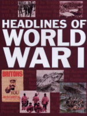Headlines of World War I - Headlines S. (Paperback)