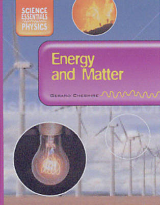 Energy and Matter - Science Essentials - Physics (Hardback)