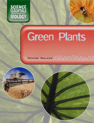 Green Plants - Science Essentials - Biology (Hardback)