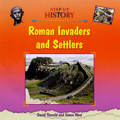 Roman Invaders and Settlers - Step-up History (Hardback)