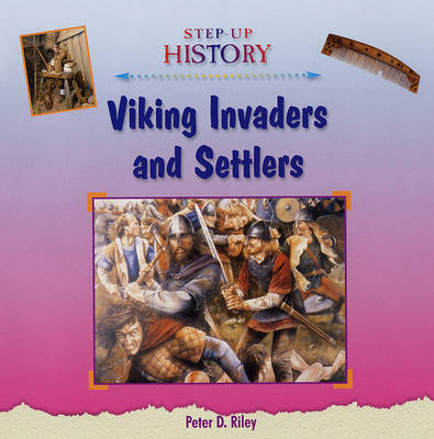 Viking Invaders and Settlers - Step-up History (Hardback)