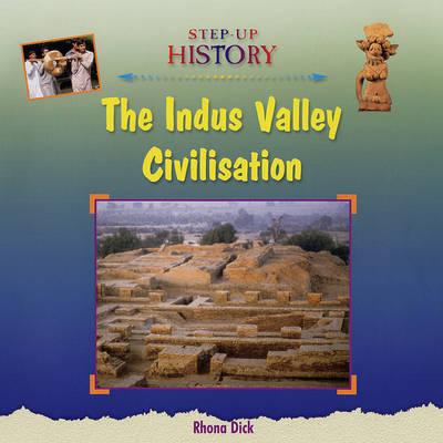 The Indus Valley Civilisation - Step-up History (Hardback)