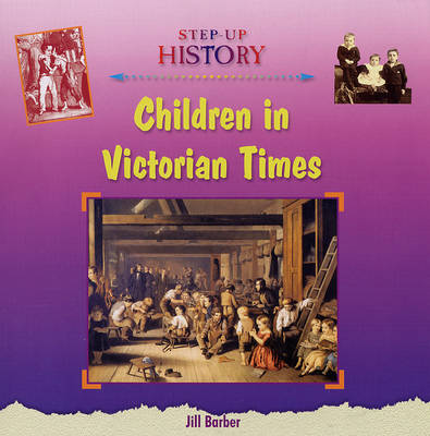 Children in Victorian Times - Step-up History (Hardback)