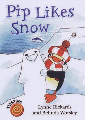 Pip Likes Snow - Twisters (Paperback)