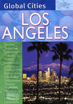 Los Angeles - Global Cities S. (Hardback)