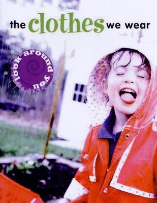 The Clothes We Wear - Look Around You S. (Paperback)