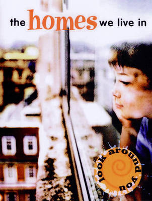 The Homes We Live in - Look Around You S. (Paperback)