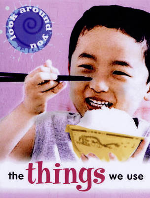 The Things We Use - Look Around You S. (Paperback)
