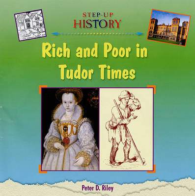Rich and Poor in Tudor Times - Step-up History (Hardback)