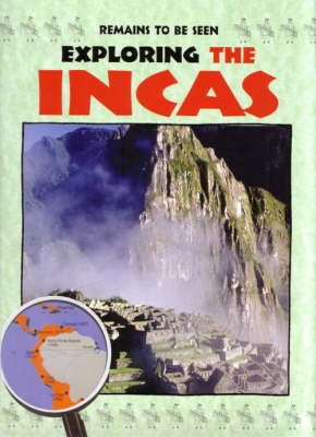 Exploring the Incas - Remains to be Seen S. (Paperback)