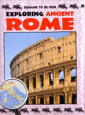 Exploring Ancient Rome - Remains to be Seen S. (Paperback)