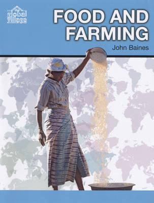 Food and Farming - The Global Village S. (Hardback)