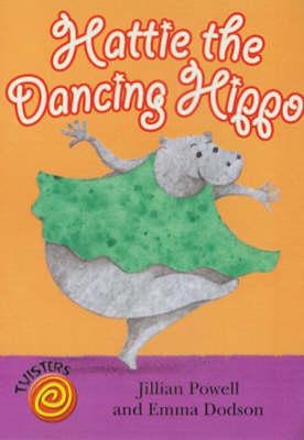 Hattie the Dancing Hippo - Twisters (Hardback)