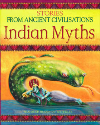 Indian Myths: Stories from Ancient Civilisations - Stories from Ancient Civilisations S. (Paperback)