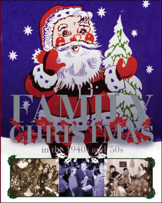 Family Christmas in the 1940s and 50s - Family Scrapbook S. (Paperback)