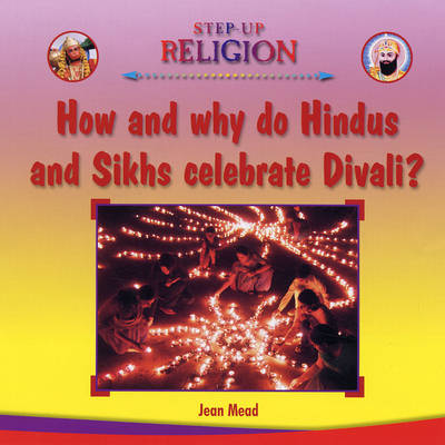 How and Why Do Hindus Celebrate Divali? - Step-up Religion (Hardback)