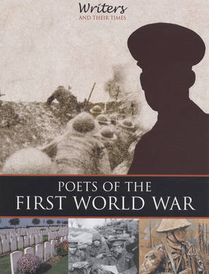 Poets of the First World War - Writers and Their Times (Paperback)
