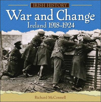 War and Change in Ireland 1918-1924 - Irish History S. (Paperback)