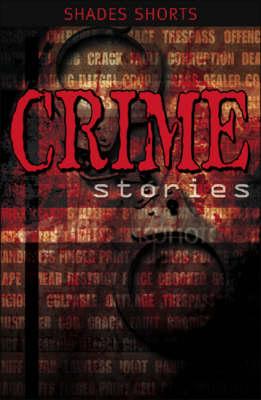 Crime Stories - Shades Shorts (Paperback)