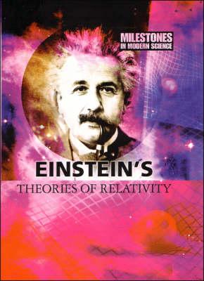 Einstein's Theories of Relativity - Milestones in Modern Science S. (Paperback)