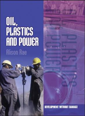 Oil, Plastics and Power - Development without Damage (Hardback)