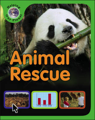 Animal Rescue - Helping Our Planet (Hardback)