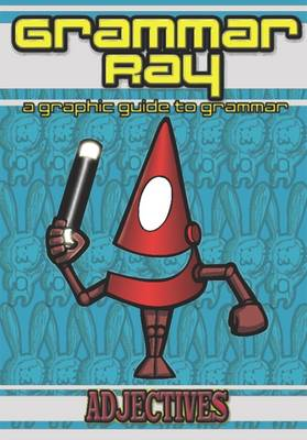 Adjectives - Grammar Ray (Paperback)