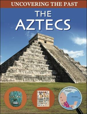 The Aztecs - Uncovering the Past (Paperback)