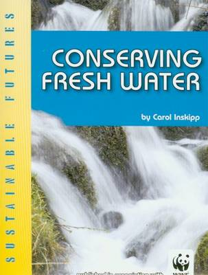 Conserving Fresh Water - Sustainable Futures (Paperback)