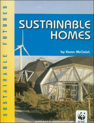 Sustainable Homes - Sustainable Futures (Paperback)