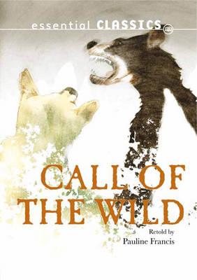Call of the Wild - Essential Classics - Adventure Classics (Paperback)