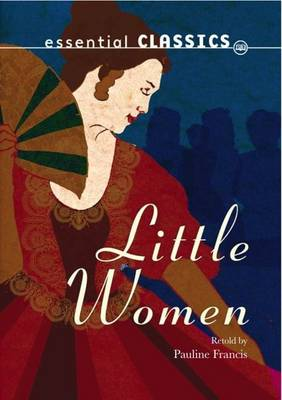 Little Women - Essential Classics - Family Classics (Paperback)