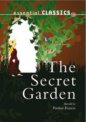 The Secret Garden - Essential Classics - Family Classics (Paperback)