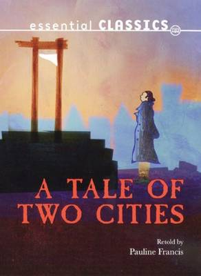 A Tale of Two Cities - Essential Classics (Paperback)