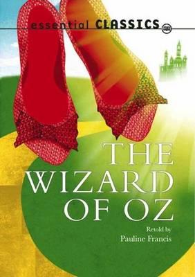 The Wizard of Oz - Essential Classics - Family Classics (Paperback)