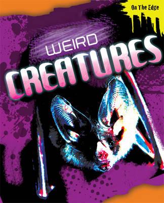 Weird Creatures - On the Edge (Hardback)