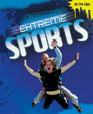 Extreme Sports - On the Edge (Hardback)