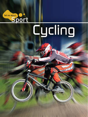 Cycling - Tell Me About Sport (Hardback)