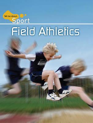 Field Athletics - Tell Me About Sport (Hardback)
