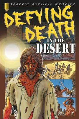 Defying Death in the Desert - Graphic Survival Stories (Paperback)
