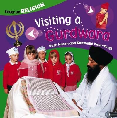 Visiting a Gurdwara: Start up Religion - Start-up Religion (Paperback)