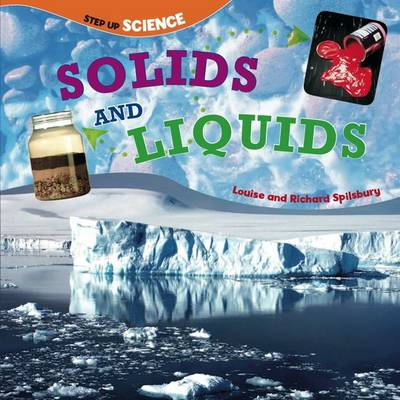 Solids and Liquids: Step Up Science - Step-up Science (Paperback)