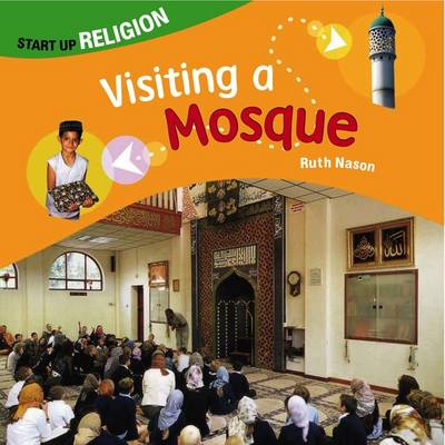 Visiting a Mosque: Start up Religion - Start-up Religion (Paperback)