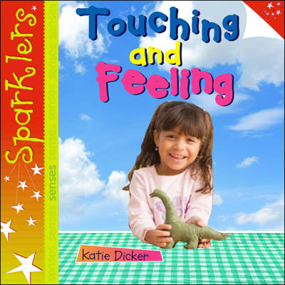 Touching and Feeling - Sparklers - Senses (Paperback)