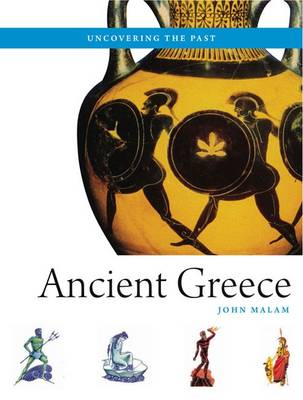 Ancient Greece - Uncovering the Past (Paperback)