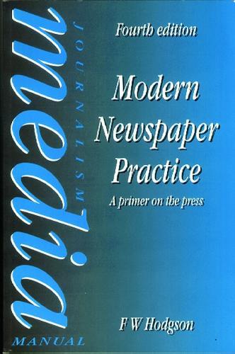 Modern Newspaper Practice: A primer on the press (Paperback)