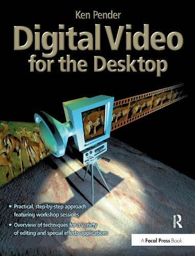 Digital Video for the Desktop (Paperback)