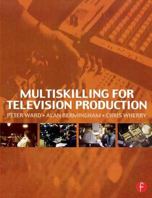 Multiskilling for Television Production (Paperback)